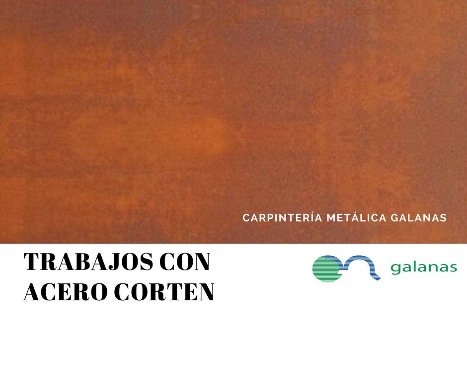 TRABAJOS CON ACERO CORTEN Carpinteria Metalica Galanas